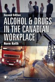 alcohol and drugs in the canadian workplace u2013 an employer u0027s guide