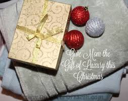Presents For Mom Give Mom The Gift Of Luxury This Christmas Our Piece Of Earthour