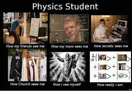 Do Memes - physics student what people think i do what i really do know