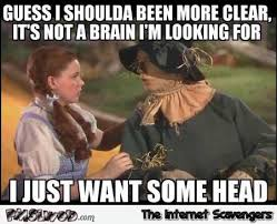 Adult Humor Memes - wizard of oz scarecrow adult humor pmslweb