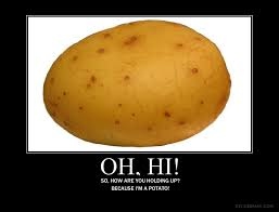Meme Potato - image 118717 i m a potato know your meme