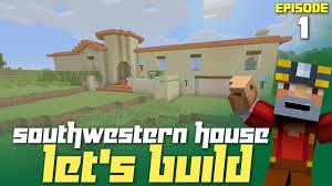 minecraft xbox one let u0027s build a southwestern house part 1