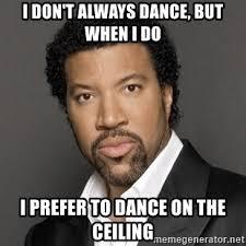Meme Generator I Don T Always - i don t always dance but when i do i prefer to dance on the