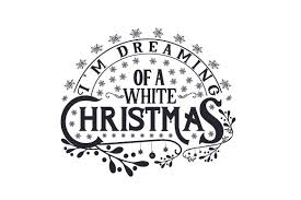 i m dreaming of a i m dreaming of a white christmas creative fabrica