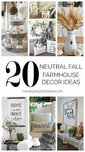 20 neutral fall farmhouse decor ideas the organized dream