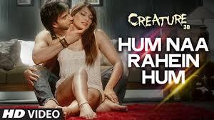 3 D Video Exclusive Hum Na Rahein Hum Video Song Mithoon Creature 3d