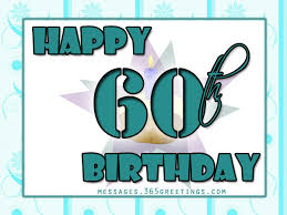 celebrate 60 birthday 60th birthday wishes quotes and messages 365greetings