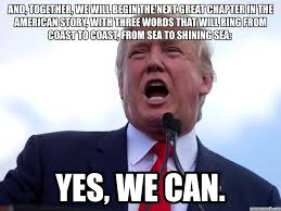 Yes We Can Meme - yes we can america decided and the world is holding its breath