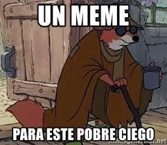 Meme Este - un meme para este pobre ciego zorro ciego meme generator