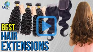 Best Human Hair Extensions Brand by Top 8 Hair Extensions Of 2017 Video Review