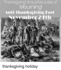 thanks should be a day of mourning anti thanksgiving fast el mber