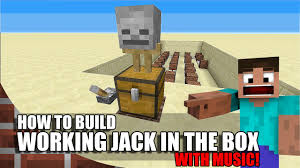 how to build working jack in the box in minecraft with music