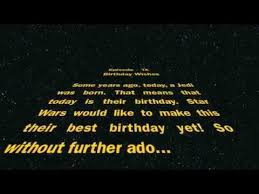 Wars Happy Birthday Quotes This Is Just A Fun Happy Birthday To Give To A Star Wars Fan I