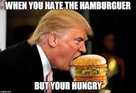Hamburger Memes - image tagged in trump vs hillary hamburger trump imgflip