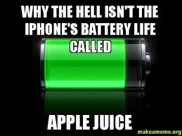 How To Make A Meme On Iphone - why the hell isn t the iphone s battery life called apple juice