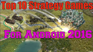 best android strategy top 10 best strategy for android 2016