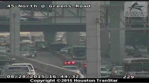 Houston Transtar Map Wreck In Nb Lanes Of I 45 N And Greens Rd Cleared
