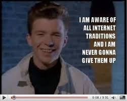 why we re never gonna give up on the rickroll