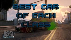best online class gta online best car in each class