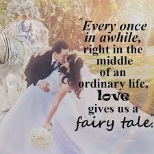wedding quotes disney every once in awhile right in the middle of an ordinary