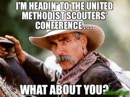 United Methodist Memes - i m headin to the united methodist scouters conference what