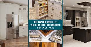 best kitchen cabinets where to buy the buying guide for the best kitchen cabinets for your home