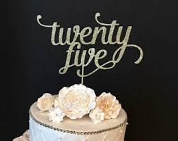 25 cake topper forty cake topper etsy