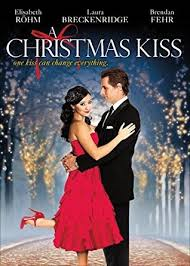 a christmas kiss 2011 20 romantic holiday movies to watch with