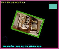 Woodworking Plans Loft Beds by Instructions For Building Loft Beds 202542 Woodworking Plans And