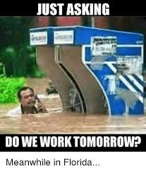 Meanwhile Meme - just asking do we work tomorrow meanwhile in florida meme on me me