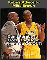 Funny Lakers Memes - mike brown fired good bye lakers old coach welcome new coach