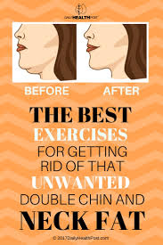 how to get rid of a double chin and neck fat daily health post