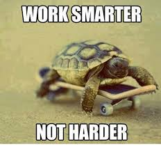 Work Meme Funny - work smarter not harder meme on me me