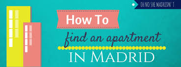 find an appartment how to find an apartment in madrid oh no she madridn t
