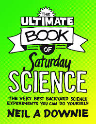 the ultimate book of saturday science u2013 see the experiments in action