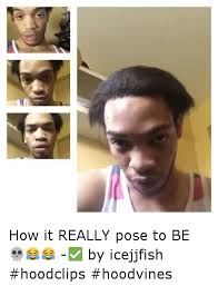 Ice Jj Fish Meme - how it really pose to be by icejjfish hoodclips hoodvines
