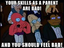 Bad Parent Meme - bad parenting skill are bad meme on imgur