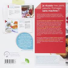 machine cuisine a tout faire je réussis mes pains yaourts fromages sans machine amazon