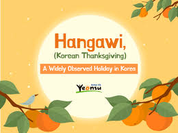 hangawi korean thanksgiving a widely observed in korea