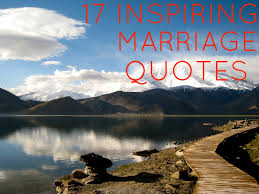 inspirational wedding quotes 17 inspirational marriage quotes for couples