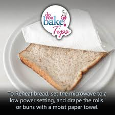 reheat bread in the microwave u2013 do you bake