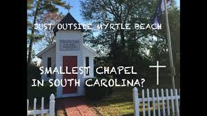 tiny travelers chapel conway sc myrtle beach sc roadside youtube