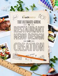 cuisine et creation the guide to restaurant menu design creation infocrunch