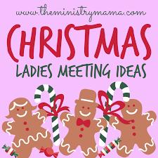 christmas ladies meeting ideas u2013 the ministry mama