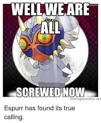 Pokemon Meme Generator - well we are gonith m all nuw memegenerator net espurr has found