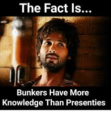 Meme Knowledge - the fact is bunkers have more knowledge than presenties meme on me me