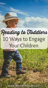 reading to toddlers 10 ways to engage your children in storytime