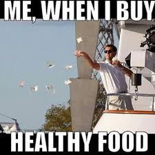 Healthy Food Meme - how do you make eating healthy affordable