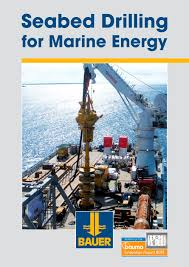 seabed drilling for marine energy bauer spezialtiefbau pdf