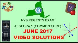 nys algebra 1 common core june 2017 regents exam answers youtube